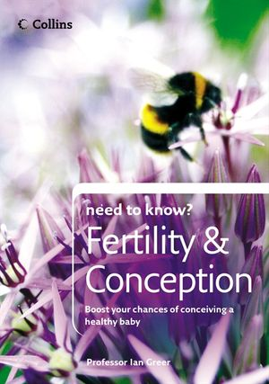 Fertility and Conception (Collins Need to Know?) book image