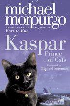 Kaspar: Prince of Cats eBook  by Michael Morpurgo
