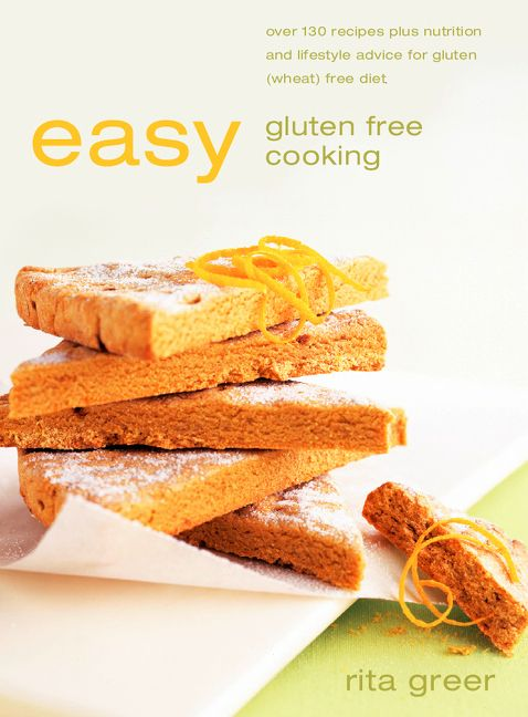 Easy Gluten Free Cooking: Over 130 recipes plus nutrition and