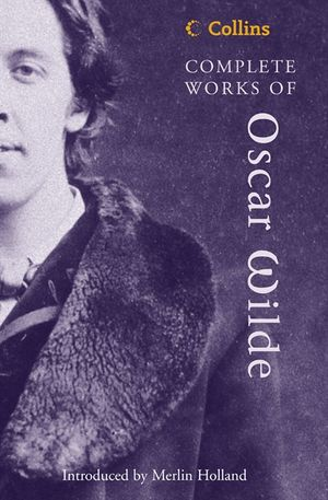 Complete Works of Oscar Wilde (Collins Classics) book image