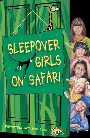 Sleepover Girls on Safari (The Sleepover Club, Book 51) book image