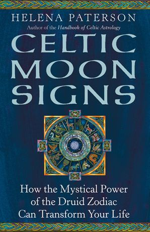 Celtic Moon Signs: How the Mystical Power of the Druid