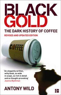 black-gold-the-dark-history-of-coffee