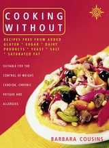 Cooking Without: All recipes free from added gluten, sugar, dairy produce, yeast, salt and saturated fat (Text only)