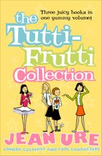 Jean Ure - The Tutti-frutti Collection