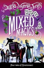 Mixed Magics (The Chrestomanci Series, Book 5) - Diana Wynne Jones