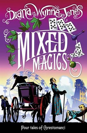 Mixed Magics (The Chrestomanci Series, Book 5) - Diana Wynne Jones