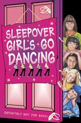 Sleepover Girls Go Dancing (The Sleepover Club, Book 45)