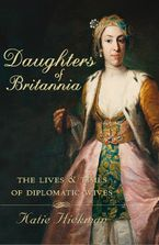 daughters-of-britannia-the-lives-and-times-of-diplomatic-wives-text-only