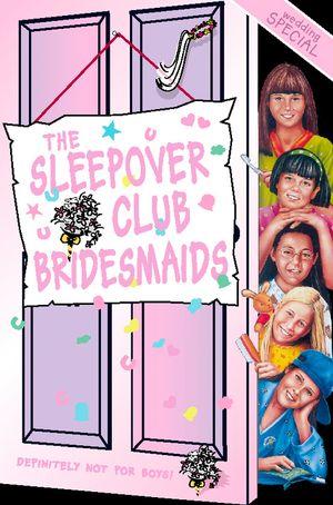 The Sleepover Club Bridesmaids: Wedding Special (The Sleepover Club, Book 31) book image