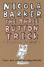 The Three Button Trick: Selected stories - Nicola Barker