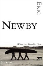 What the Traveller Saw eBook  by Eric Newby