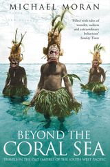 Beyond the Coral Sea: Travels in the Old Empires of the South-West Pacific (Text Only)