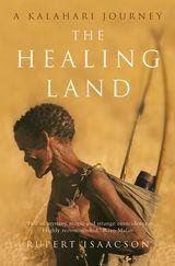 The Healing Land: A Kalahari Journey