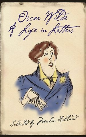 Oscar Wilde: A Life in Letters book image