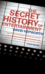 the-secret-history-of-entertainment