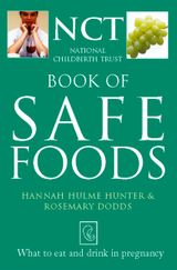Safe Food: What to eat and drink in pregnancy (The National Childbirth Trust)