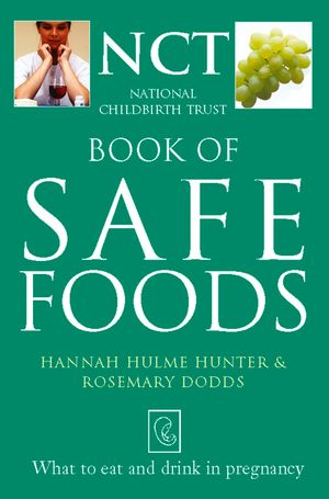 Safe Food: What to eat and drink in pregnancy (The National Childbirth Trust) book image