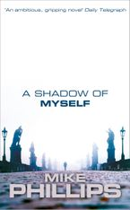 A Shadow of Myself eBook  by Mike Phillips