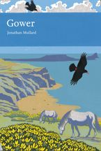 Gower (Collins New Naturalist Library, Book 99) eBook  by Jonathan Mullard