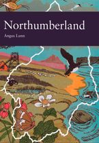 Northumberland (Collins New Naturalist Library, Book 95) eBook  by Angus Lunn