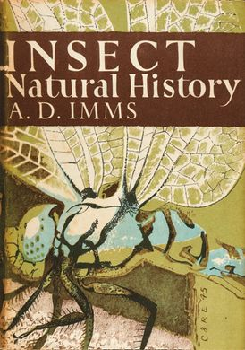 Insect Natural History (Collins New Naturalist Library, Book 8)
