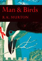 man-and-birds-collins-new-naturalist-library-book-51