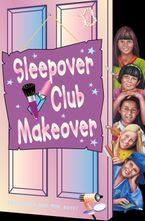 Sleepover Club Makeover (The Sleepover Club, Book 52)
