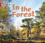 In the Forest: Band 01B/Pink B (Collins Big Cat) Paperback  by Becca Heddle