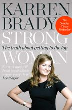 Strong Woman: The Truth About Getting to the Top Paperback  by Karren Brady