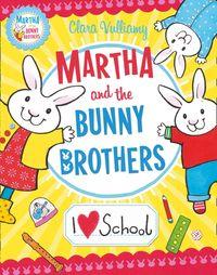 i-heart-school-martha-and-the-bunny-brothers