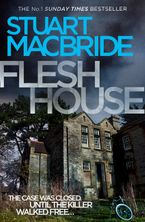 Flesh House (Logan McRae, Book 4) Paperback  by Stuart MacBride