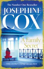 A Family Secret: No. 1 Bestseller of family drama - Josephine Cox