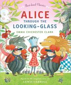 Alice Through the Looking Glass (Best-loved Classics) Hardcover  by Emma Chichester Clark