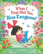 When I First Met You, Blue Kangaroo! Hardcover  by Emma Chichester Clark