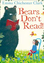 Bears Don't Read! Paperback  by Emma Chichester Clark