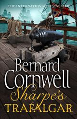 Sharpe's Trafalgar: The Battle of Trafalgar, 21 October 1805 (The Sharpe Series, Book 4)