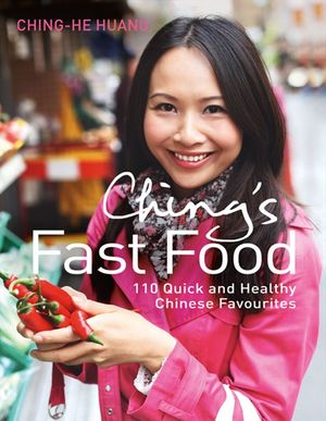 Ching's Fast Food: 110 Quick and Healthy Chinese Favourites book image