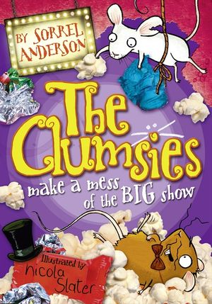 The Clumsies make a Mess of the Big Show (The Clumsies, Book 3) book image