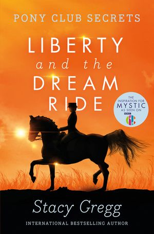 Liberty and the dream ride pony club secrets book 11 stacy this is a book cover for a harpercollins publication fandeluxe Gallery