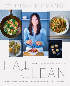 Eat Clean: Wok Yourself to Health book image