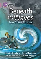 Beneath the Waves: Two Ghost Stories: Band 18/Pearl (Collins Big Cat)