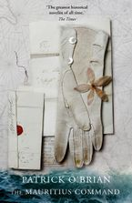 The Mauritius Command (Aubrey/Maturin Series, Book 4) - Patrick O'Brian