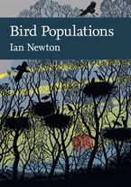 Bird Populations (Collins New Naturalist Library, Book 124) Hardcover  by Ian Newton