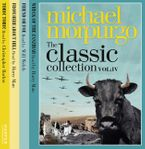The Classic Collection Volume 4 CD-Audio UBR by Michael Morpurgo