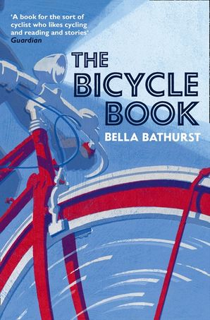 The Bicycle Book - Bella Bathurst