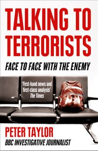 talking-to-terrorists-a-personal-journey-from-the-ira-to-al-qaeda