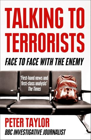 Talking to Terrorists: A Personal Journey from the IRA to Al Qaeda book image