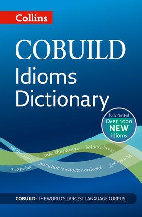 Collins Cobuild Idioms Dictionary Harper Collins Australia