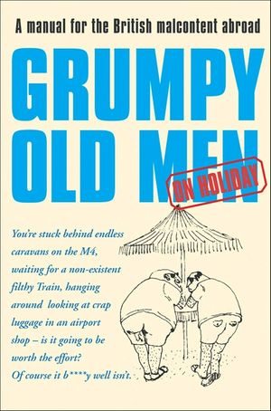 Grumpy Old Men on Holiday (Text Only) book image